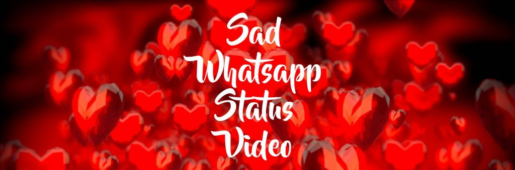 Sad Whatsapp Status Video Download