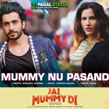 Mummy Nu Pasand Whatsapp Status Video Download