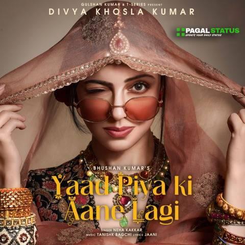 Yaad Piya Ki Aane Lagi Neha kakkar Status Video