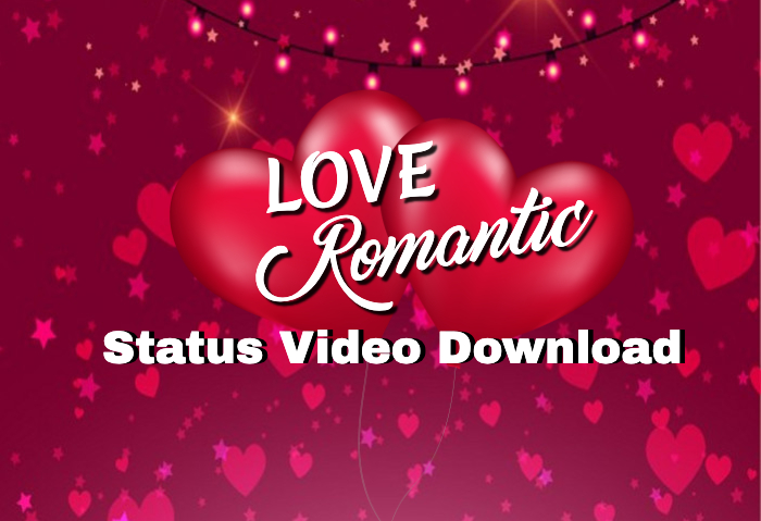 Love Romantic Status Video For Whatsapp