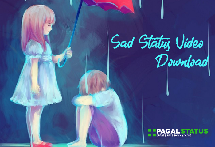Sad Whatsapp Status Hindi Download, Sad Emotational Status Video
