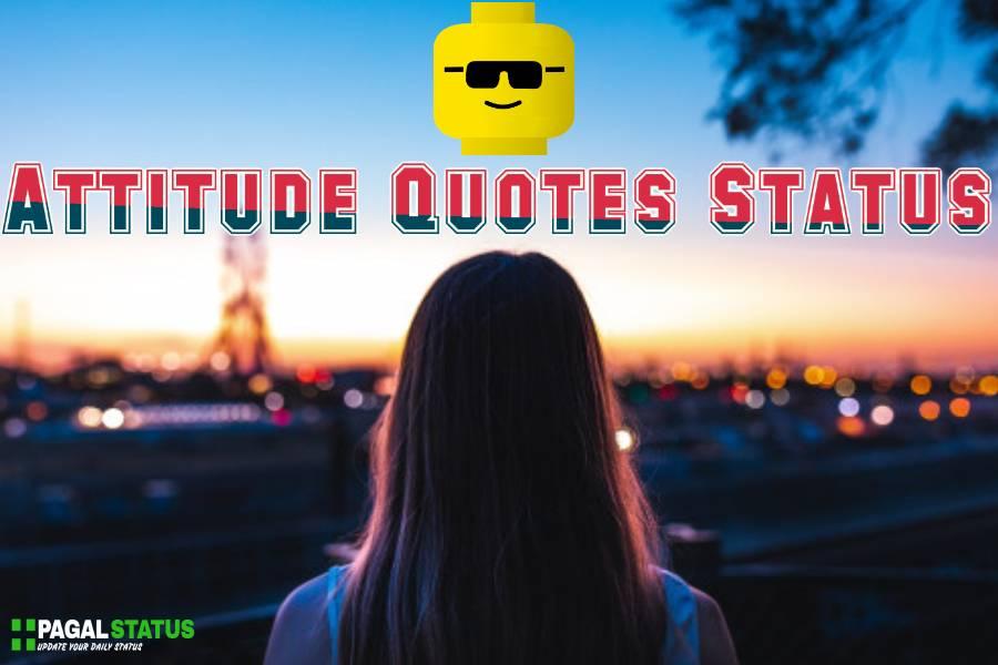 Best Attitude Status Hindi & English Attitude Status For WhatsApp, Best Attitude Quote Status Hindi, Best Attitude Quote Status in English