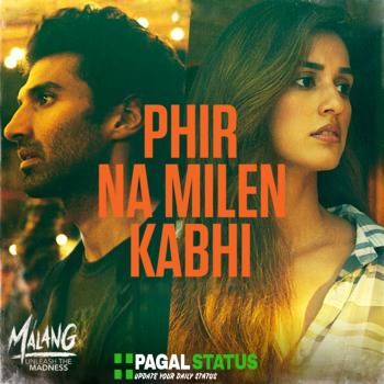 Phir Na Milen Kabhi Song Malang Whatsapp Status Video Download