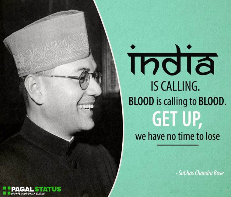 India is calling. Blood is calling to blood. Get up, we have no time to lose.
