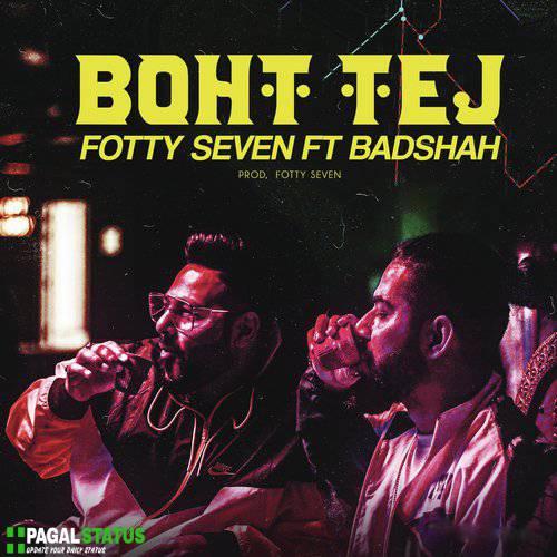 Boht Tej Song Badshah Fotty Seven Status Video Download