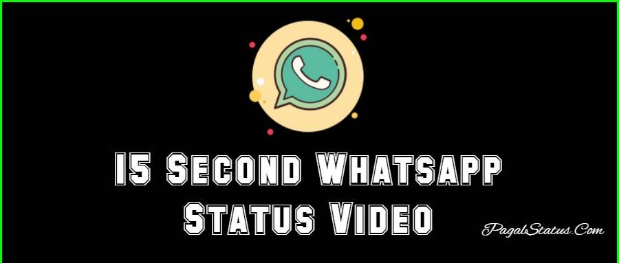 15 Seconds Whatsapp Status Video Download