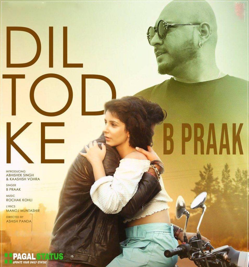 Dil Tod Ke Song B Praak Whatsapp Status Video Download
