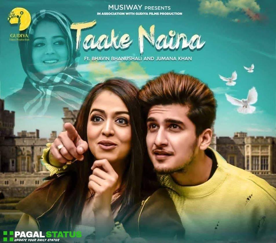 Taake Naina Bhavin Bhanushali Song Status Video Download