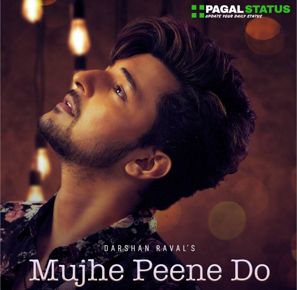 Mujhe Peene Do Darshan Ravel Status Video Download