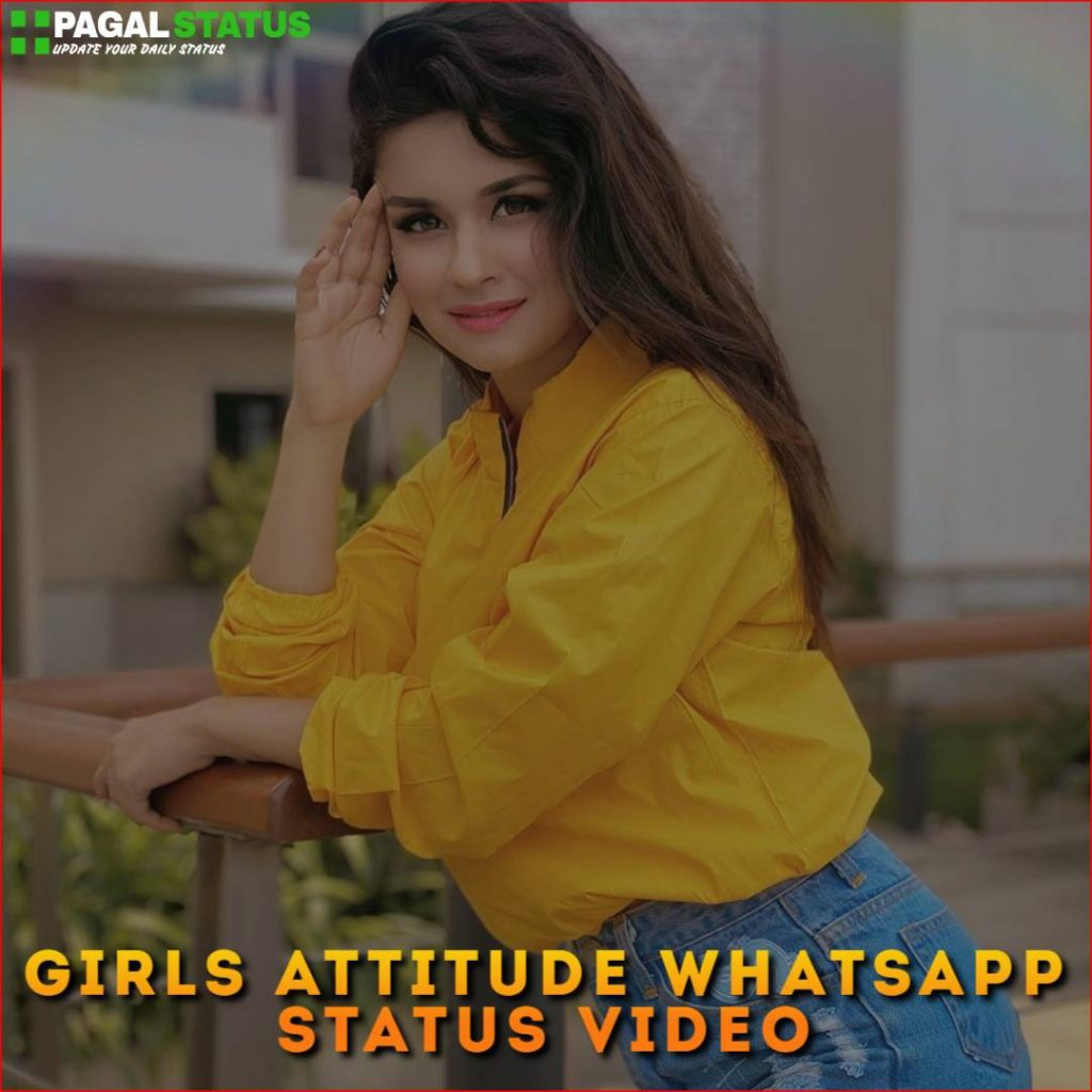 Girls Attitude Whatsapp Status Video Download