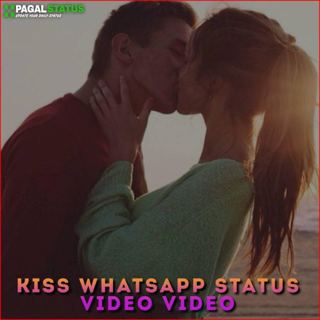 Kiss Whatsapp Status Video Video Download