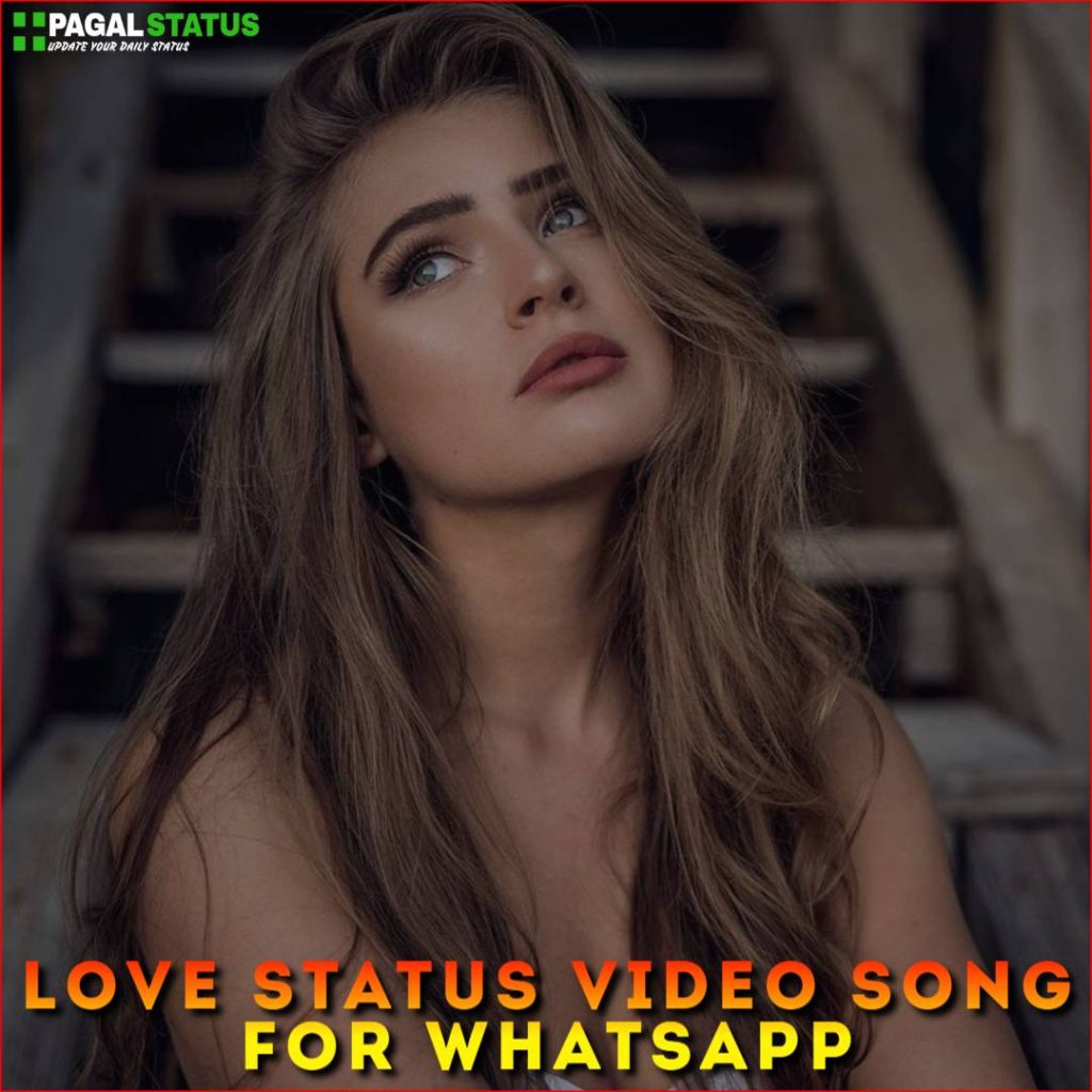 Love Status Video Song For Whatsapp Download