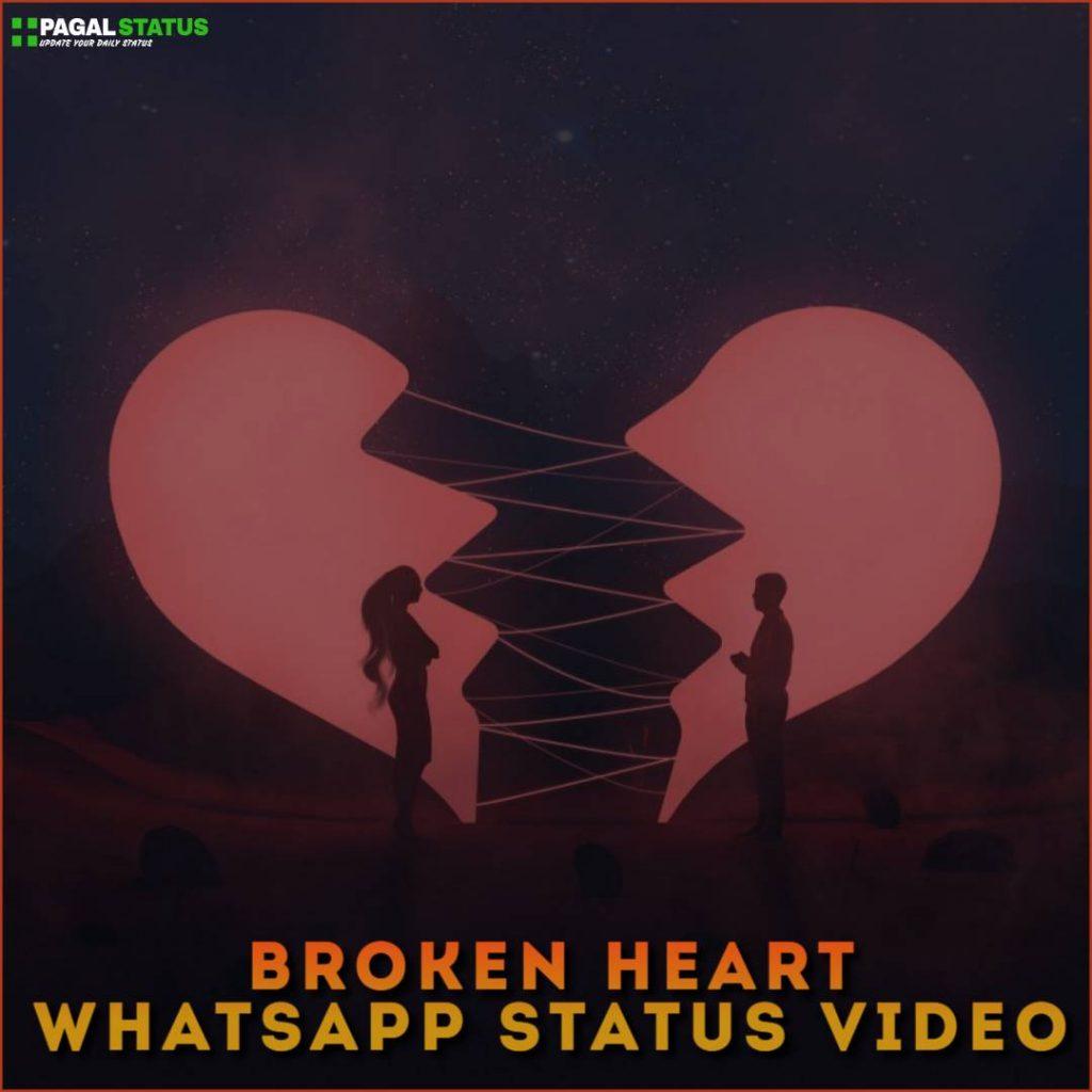 Broken Heart Whatsapp Status Video Download