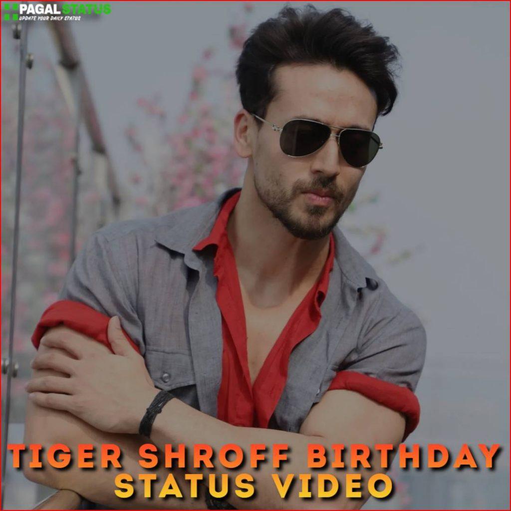 Tiger Shroff Birthday Status Video Download