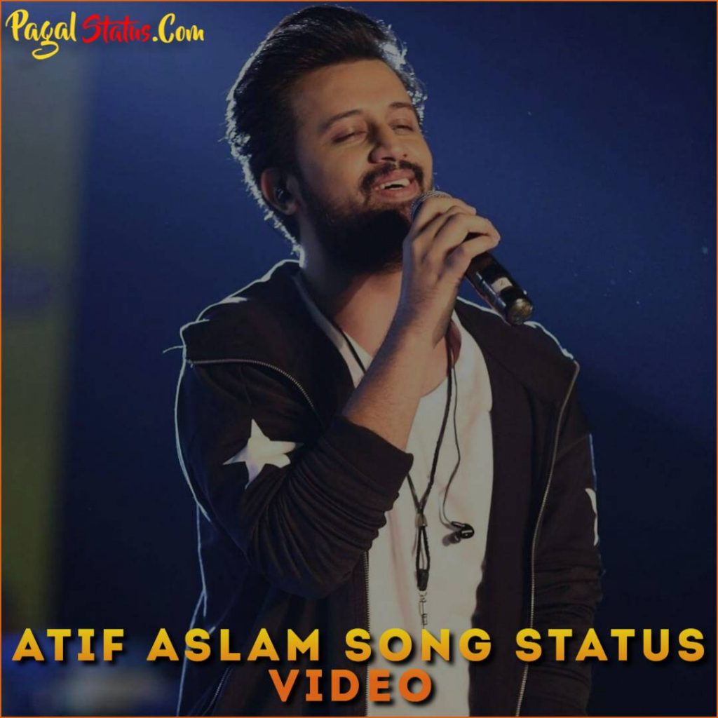 Atif Aslam Song Whatsapp Status Video Download