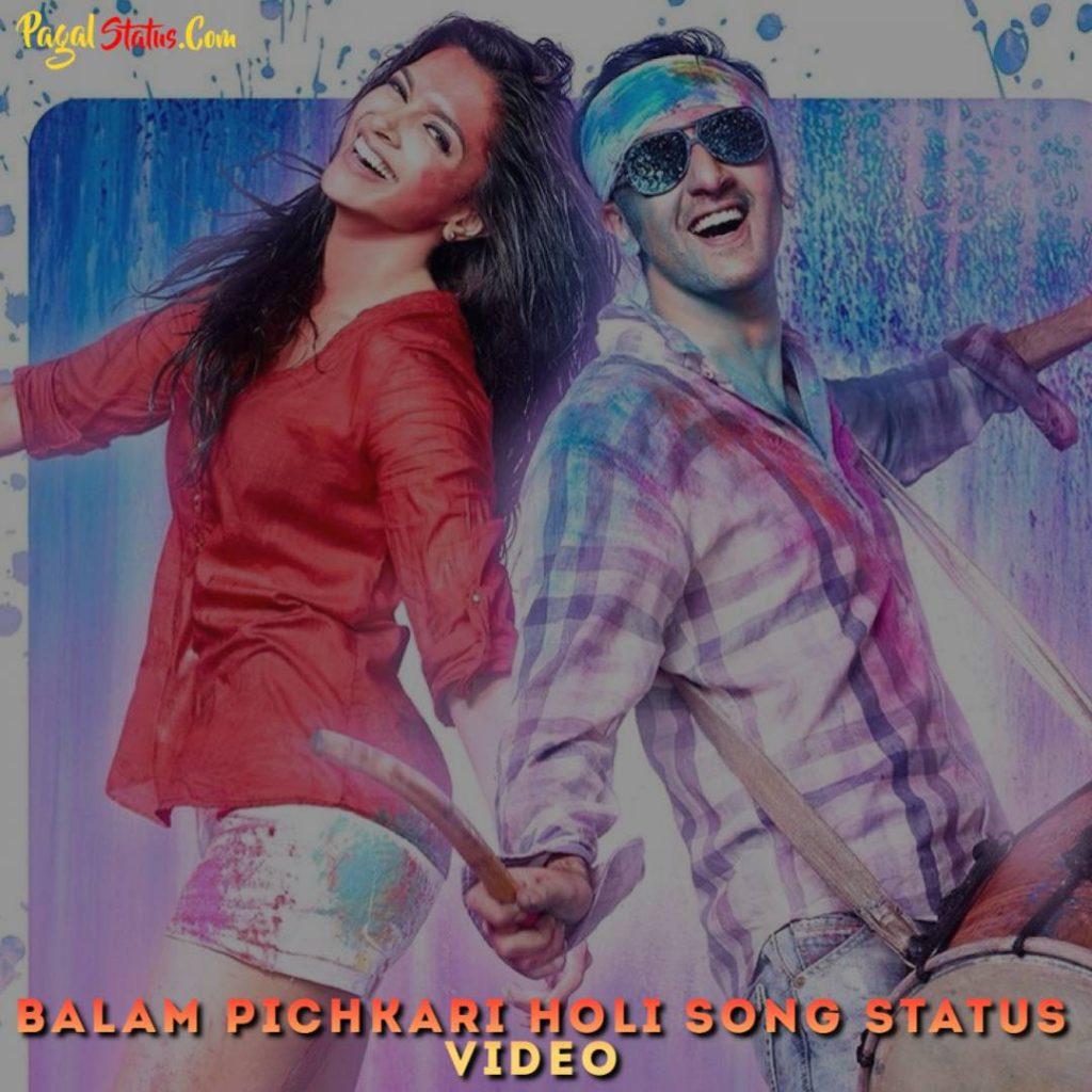 Balam Pichkari Holi Song Status Video