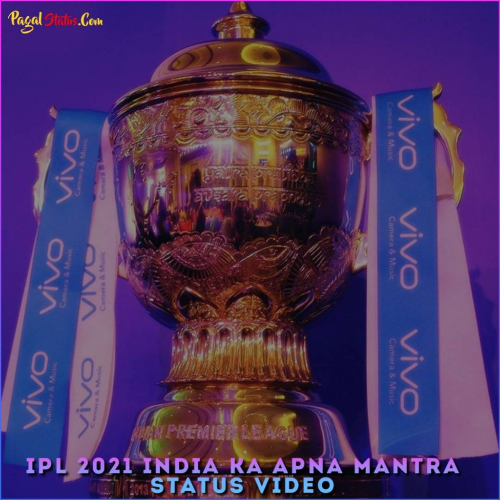 IPL 2021 India Ka Apna Mantra Status Video