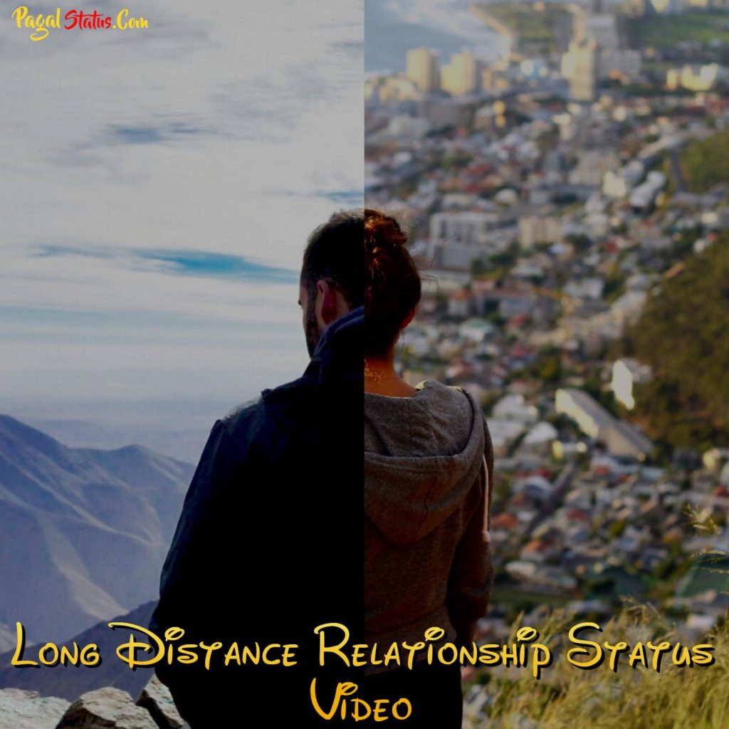 Long Distance Relationship Status Video