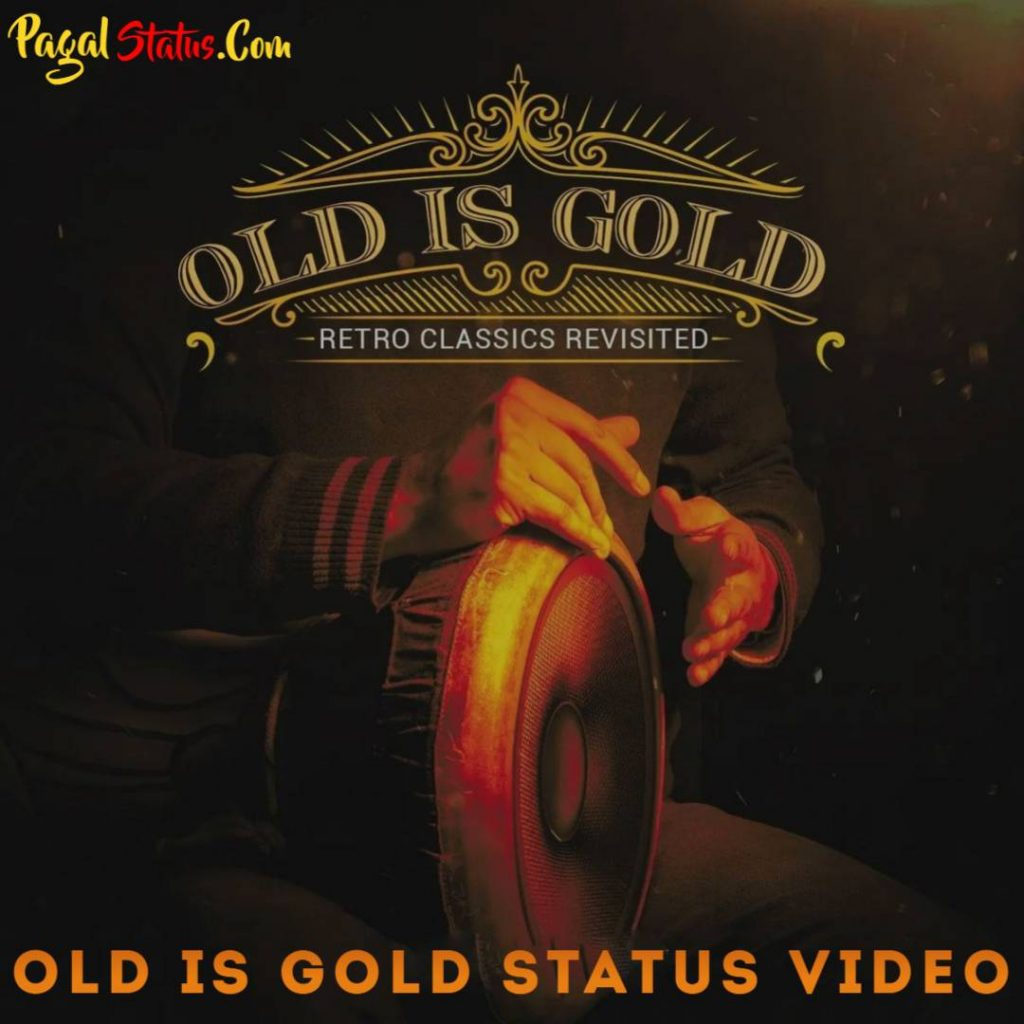 OLD is GOLD Whatsapp Status Video