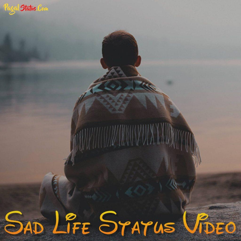 Sad Life Whatsapp Status Video Download