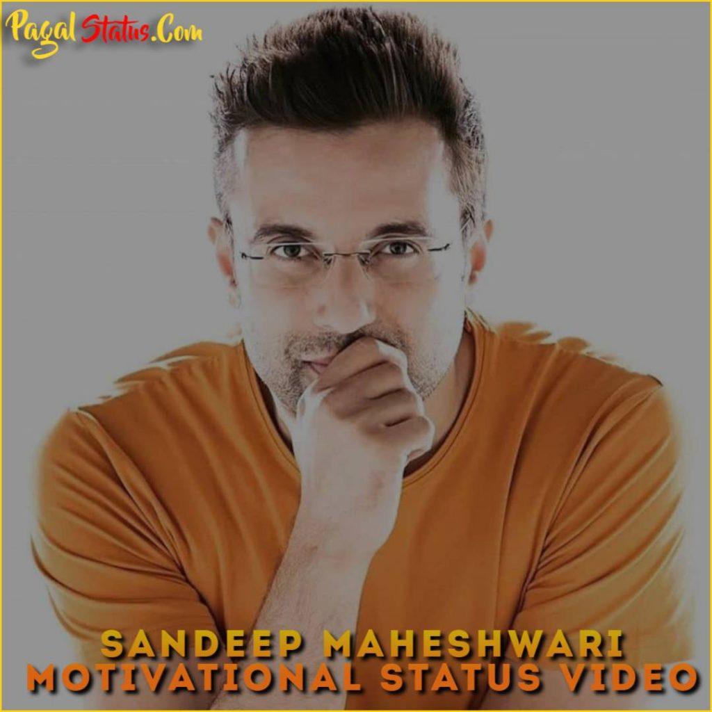 Sandeep Maheshwari Motivational Whatsapp Status Video Download