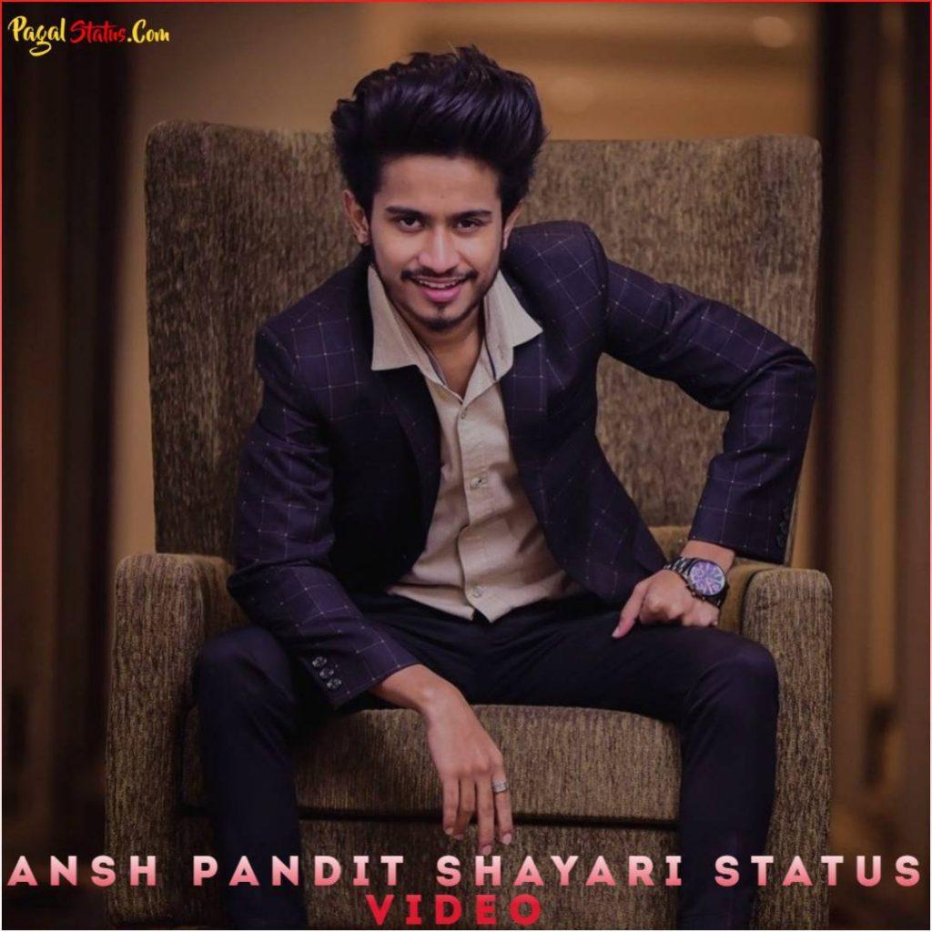 Ansh Pandit Shayari Status Video