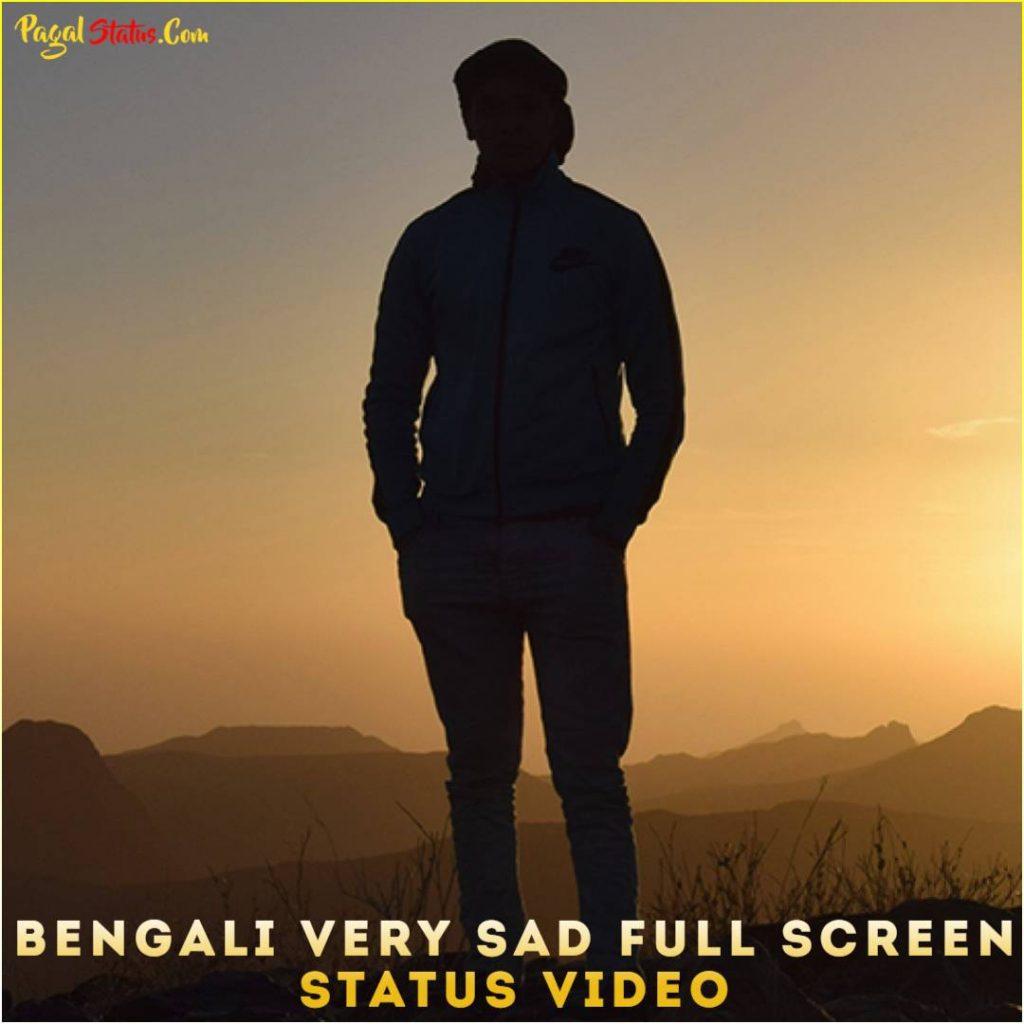 Bengali Very Sad Full Screen Whatsapp Status Video