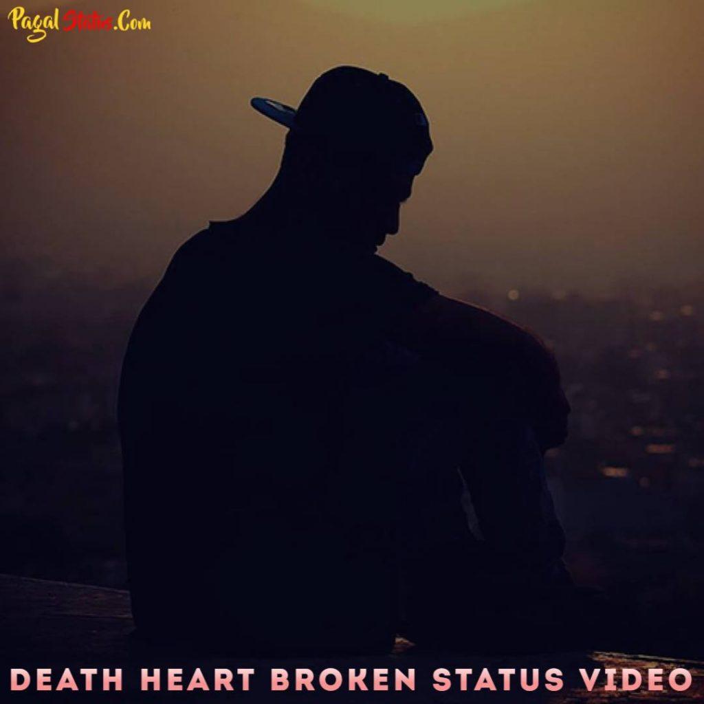 Death Heart Broken Status Video