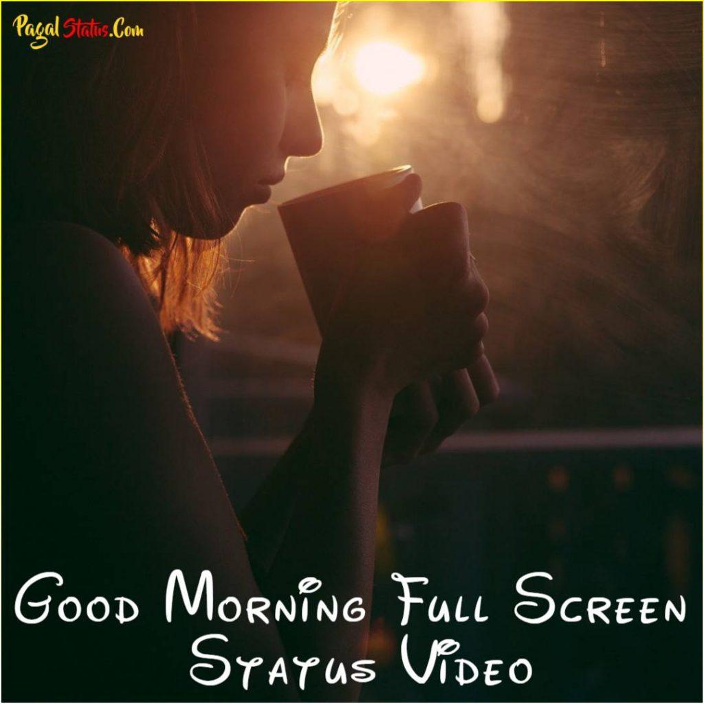 Good Morning Full Screen Status Video