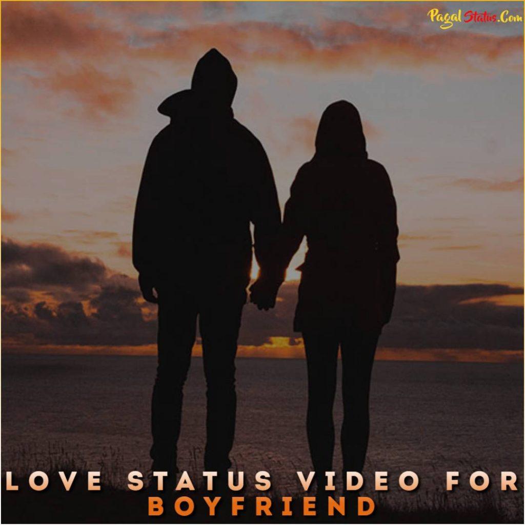 Love Whatsapp Status Video For Boyfriend