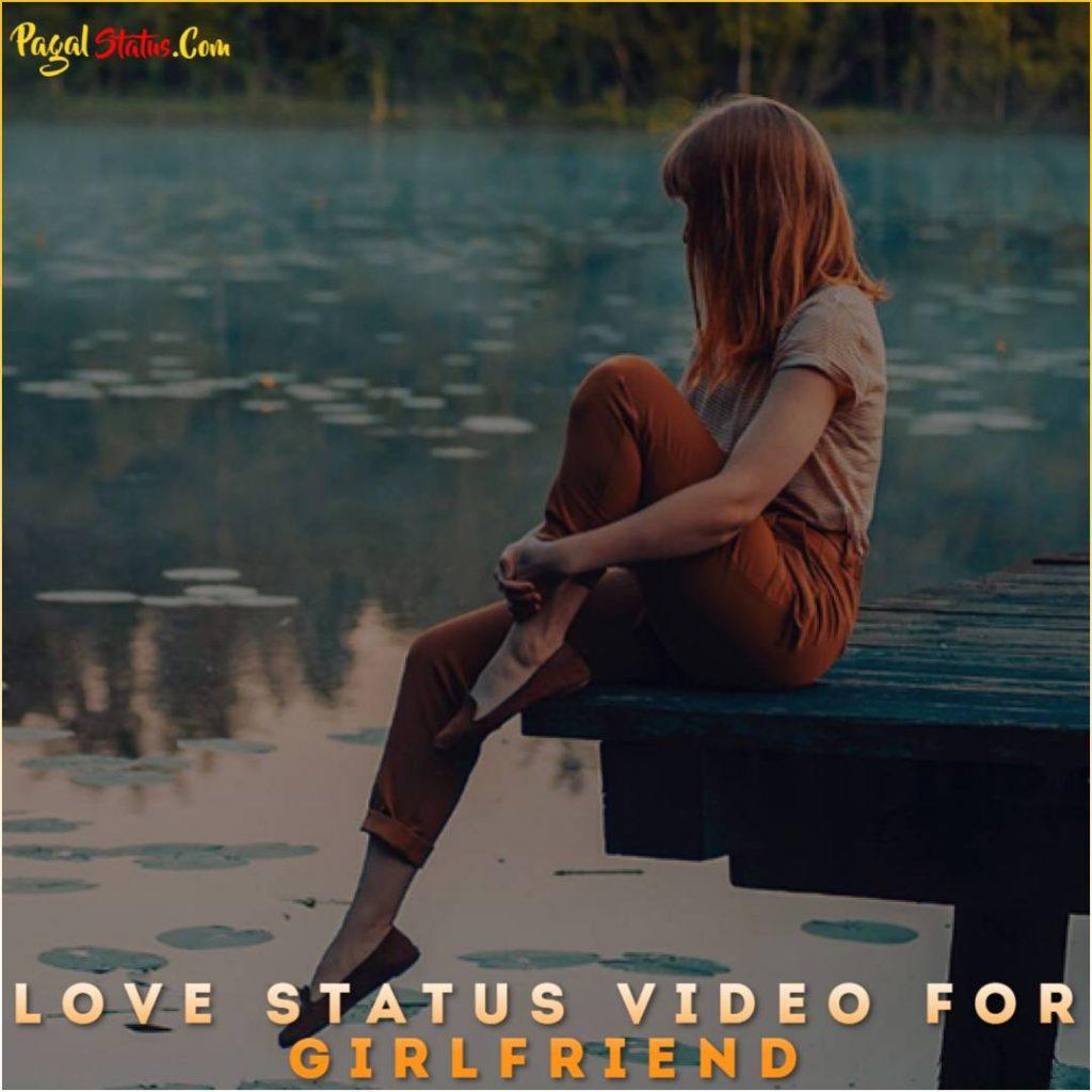 Love Whatsapp Status Video For Girlfriend
