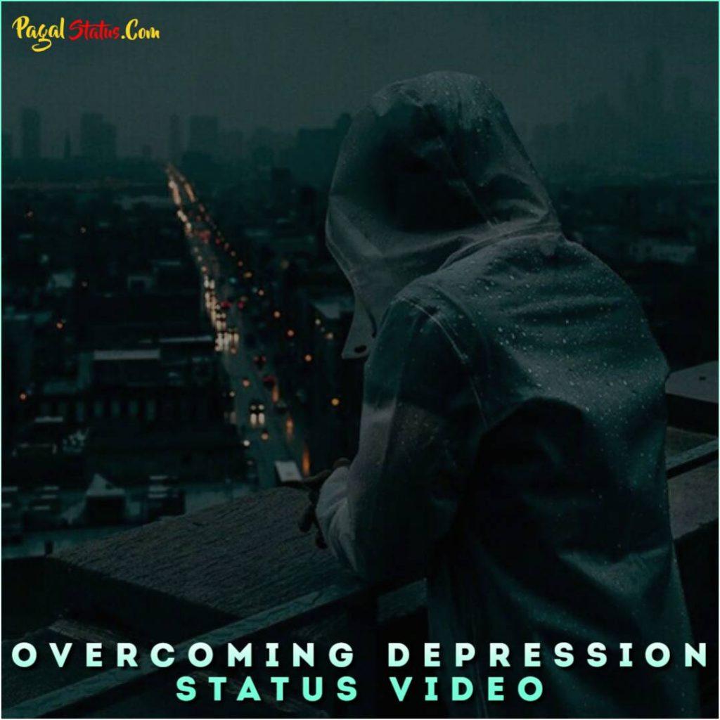 Overcoming Depression Whatsapp Status Video
