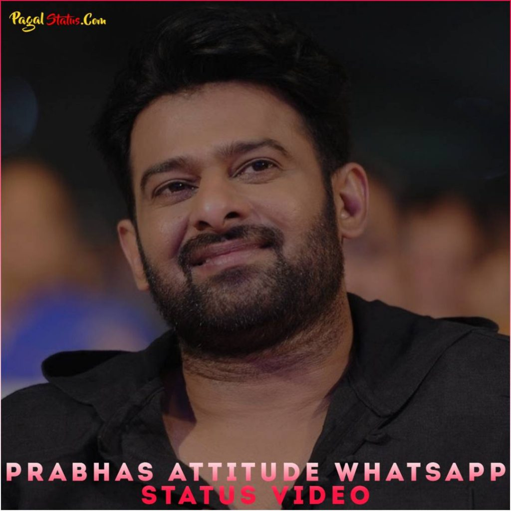Prabhas Attitude Whatsapp Status Video