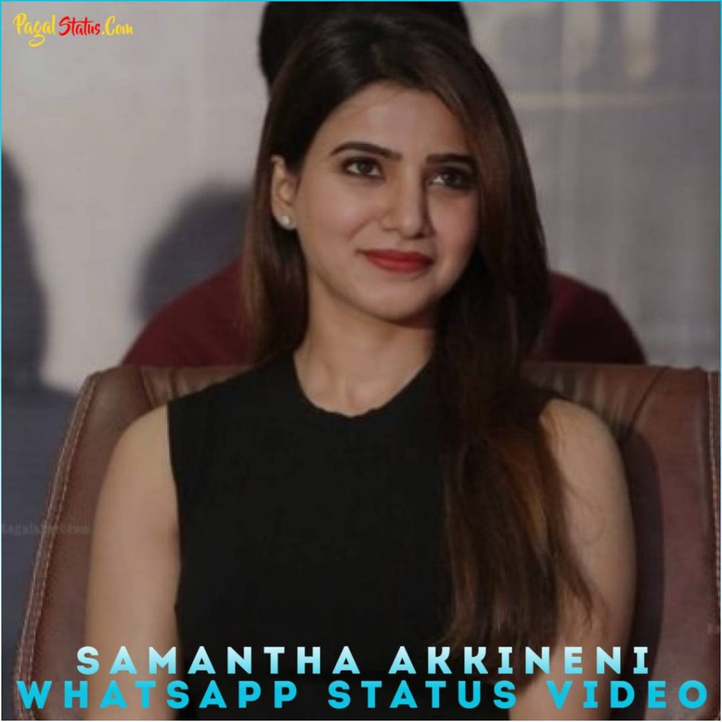 Samantha Akkineni Whatsapp Status Video