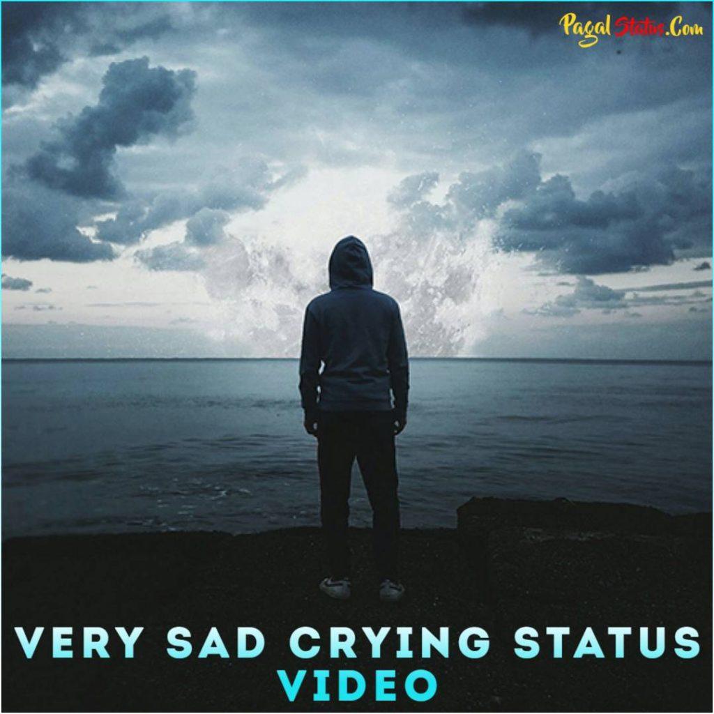 Very Sad Crying Whatsapp Status Video