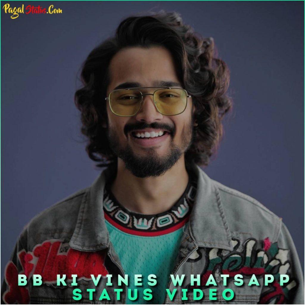 BB Ki Vines Whatsapp Status Video