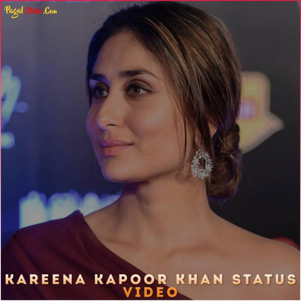 Kareena Kapoor Khan Status Video