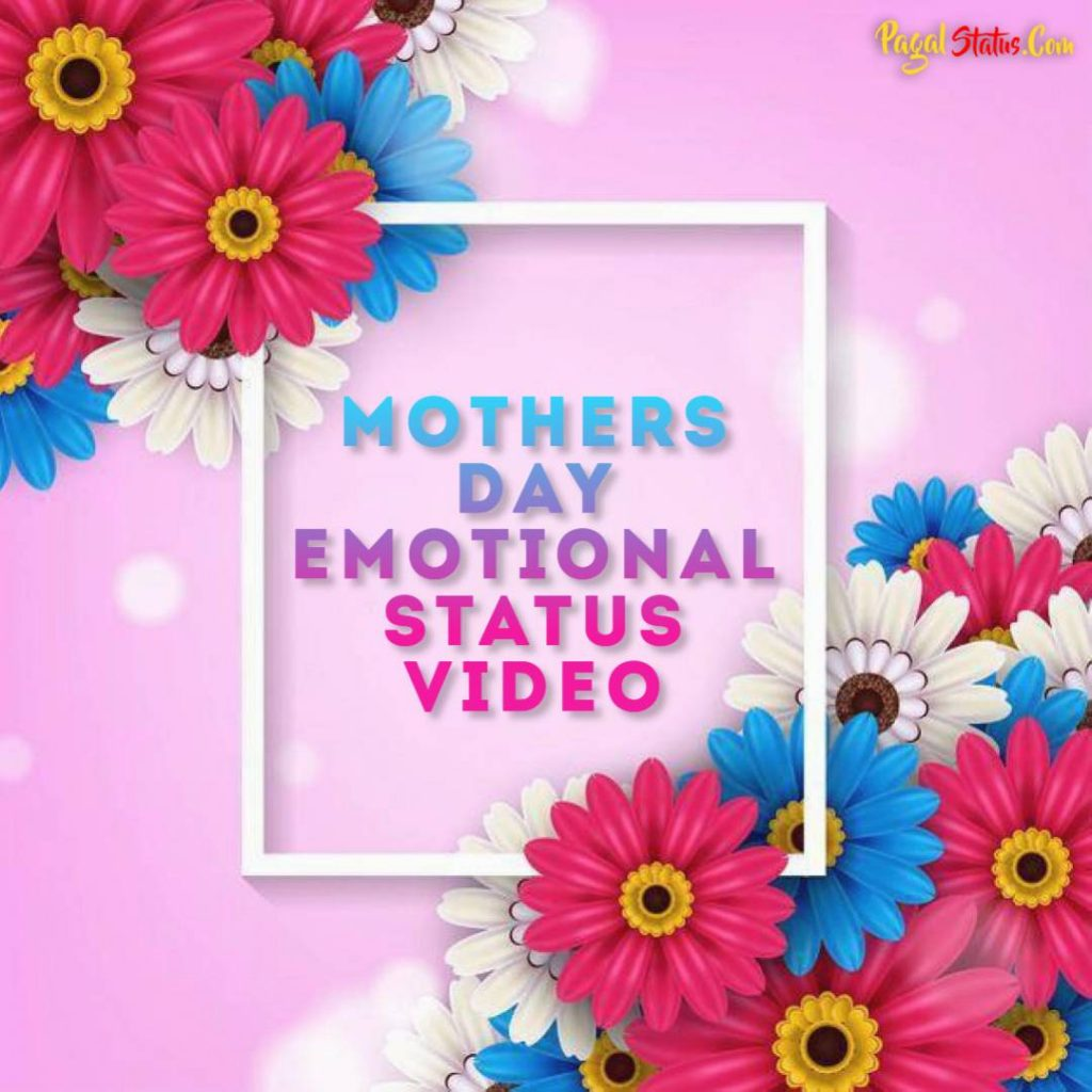 Mothers Day Emotional Status Video