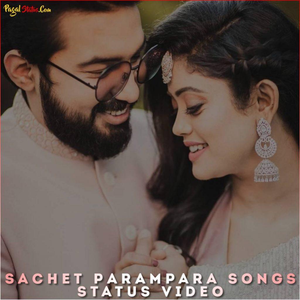 Sachet Parampara Songs Status Video
