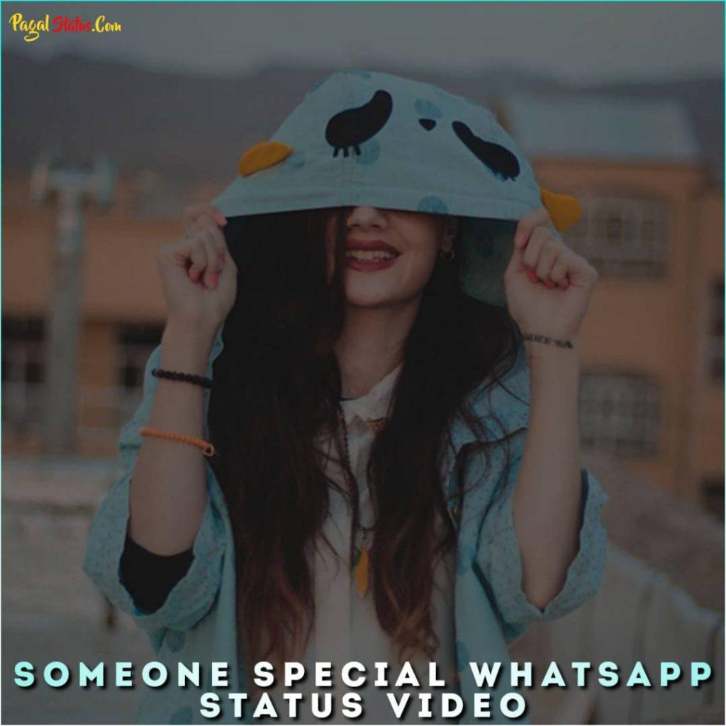 Someone Special Whatsapp Status Video