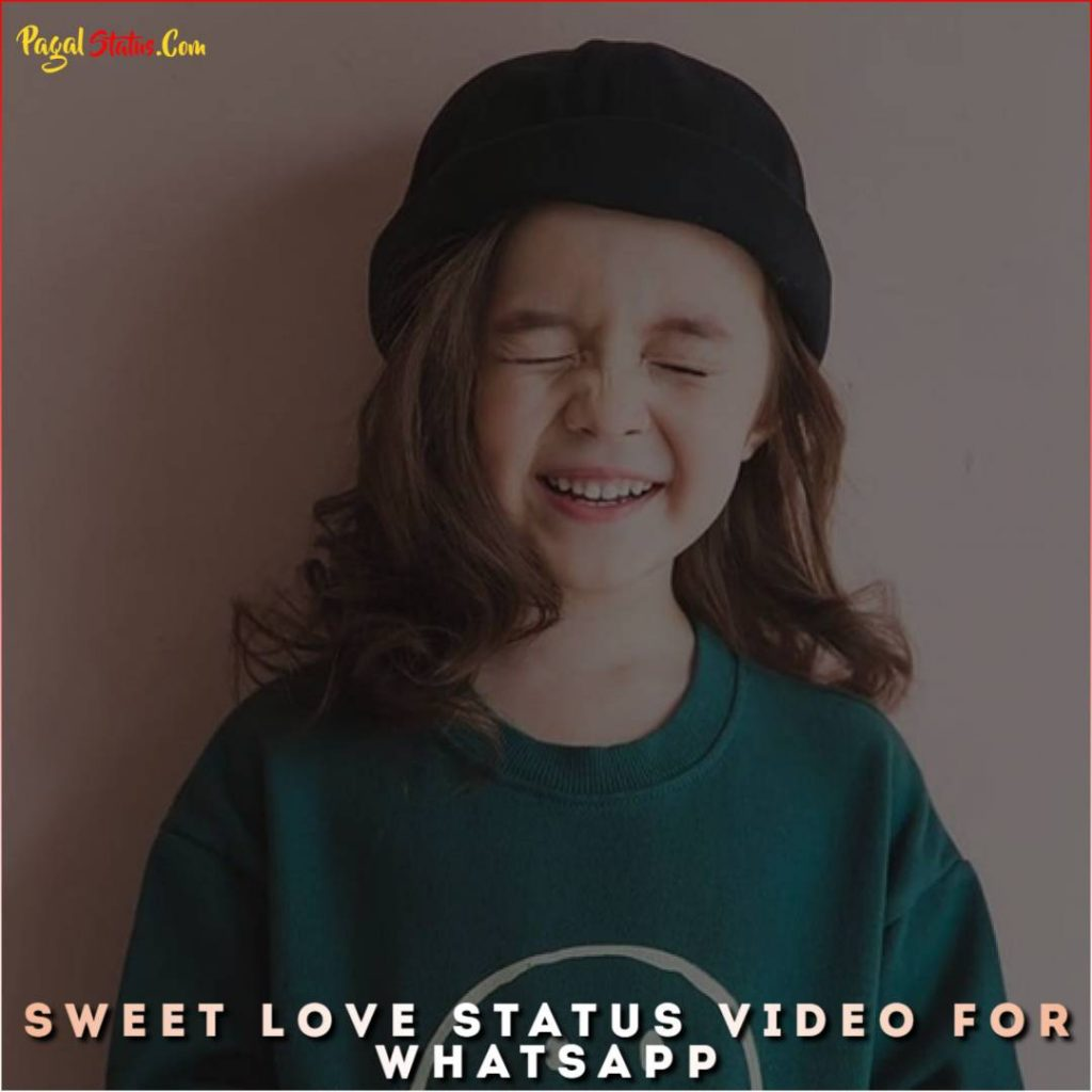 Sweet Love Status Video For Whatsapp
