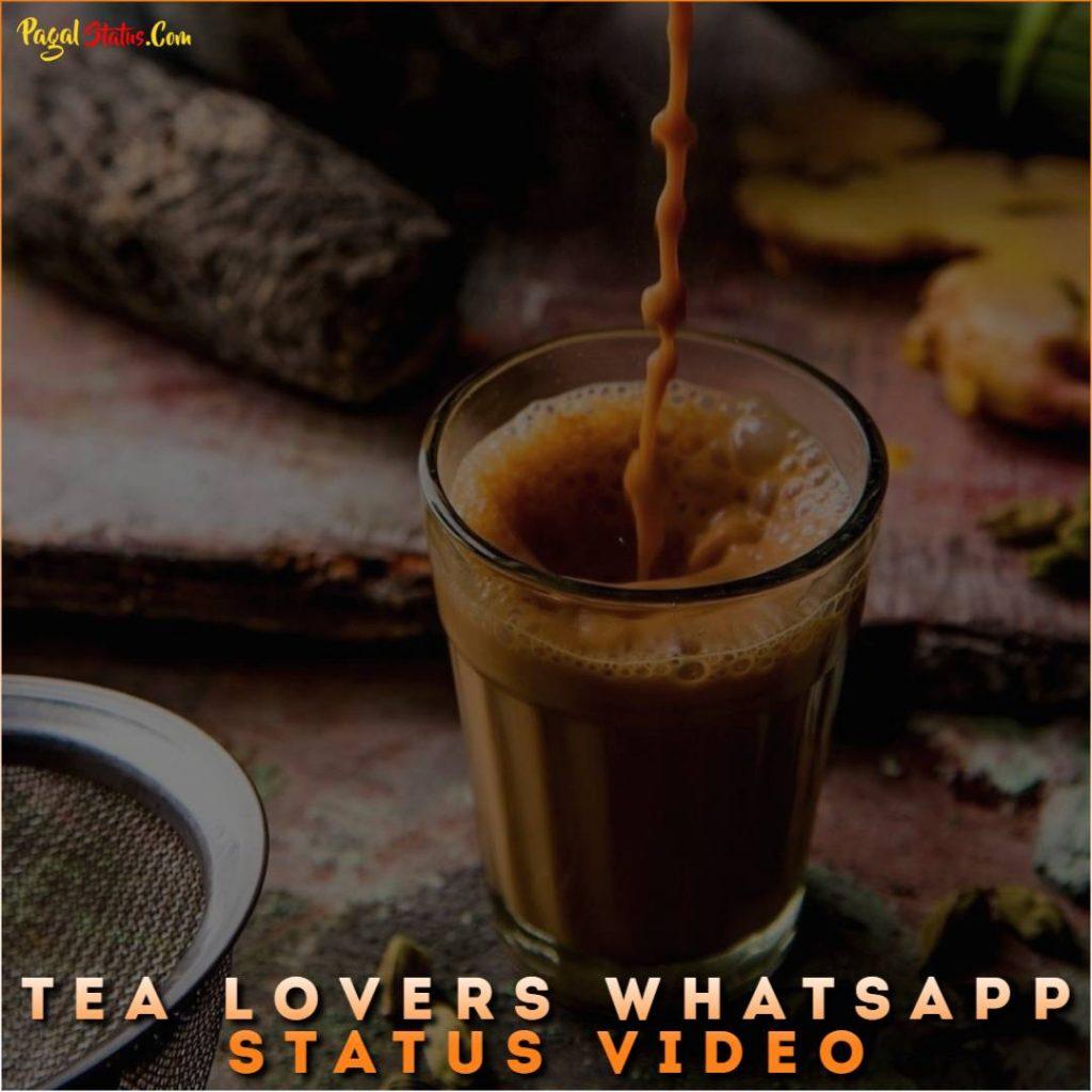 Tea Lovers Whatsapp Status Video