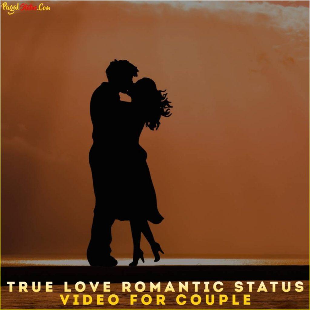 True Love Romantic Status Video For Couple