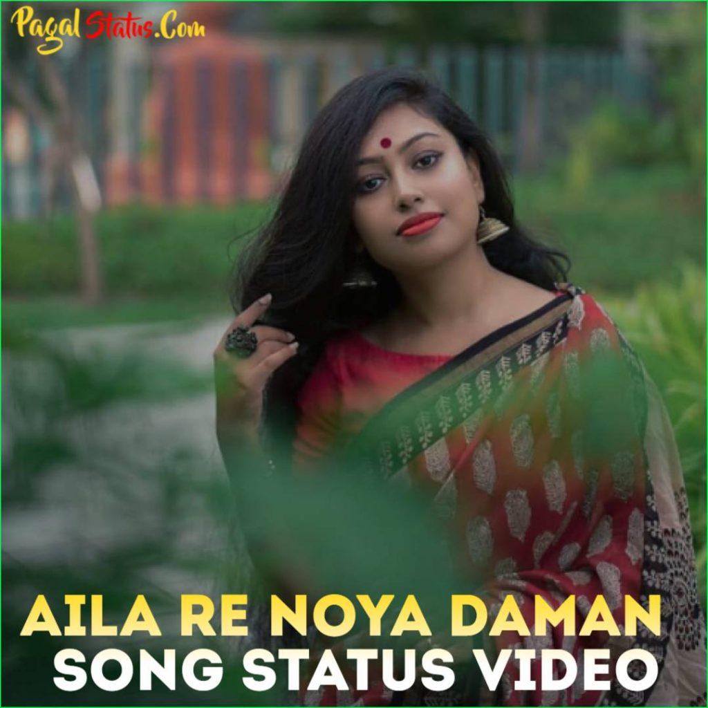 Aila Re Noya Daman Song Status Video