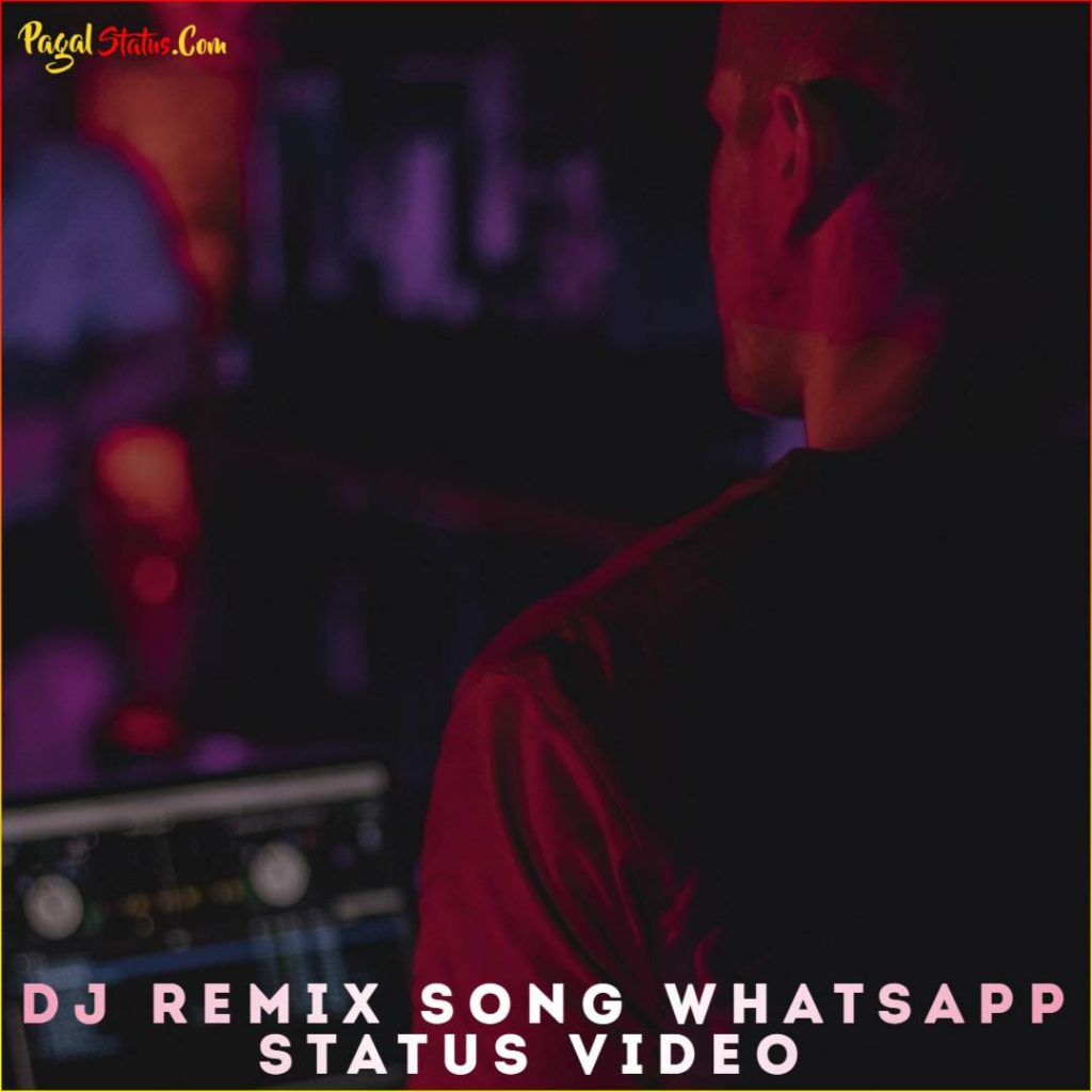 DJ Remix Song Whatsapp Status Video