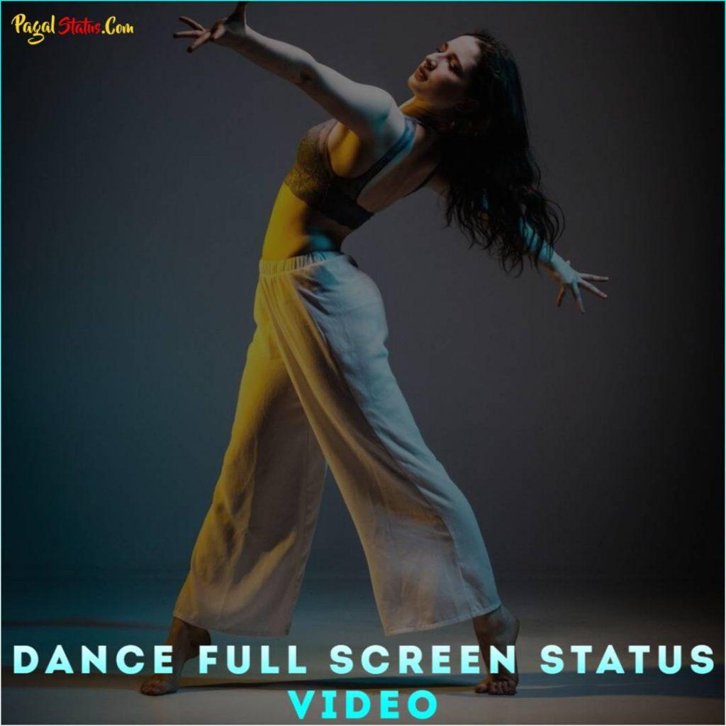 Dance Full Screen Status Video