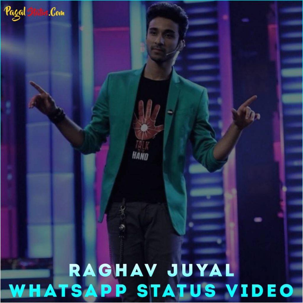 Raghav Juyal Whatsapp Status Video