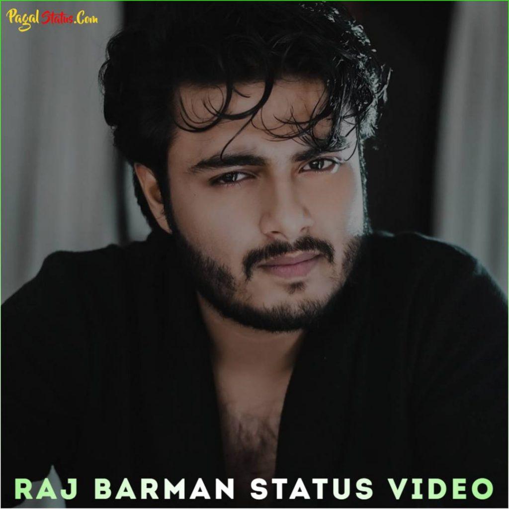 Raj Barman Whatsapp Status Video