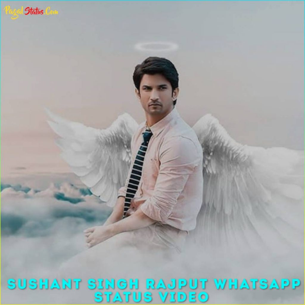 Sushant Singh Rajput Whatsapp Status Video