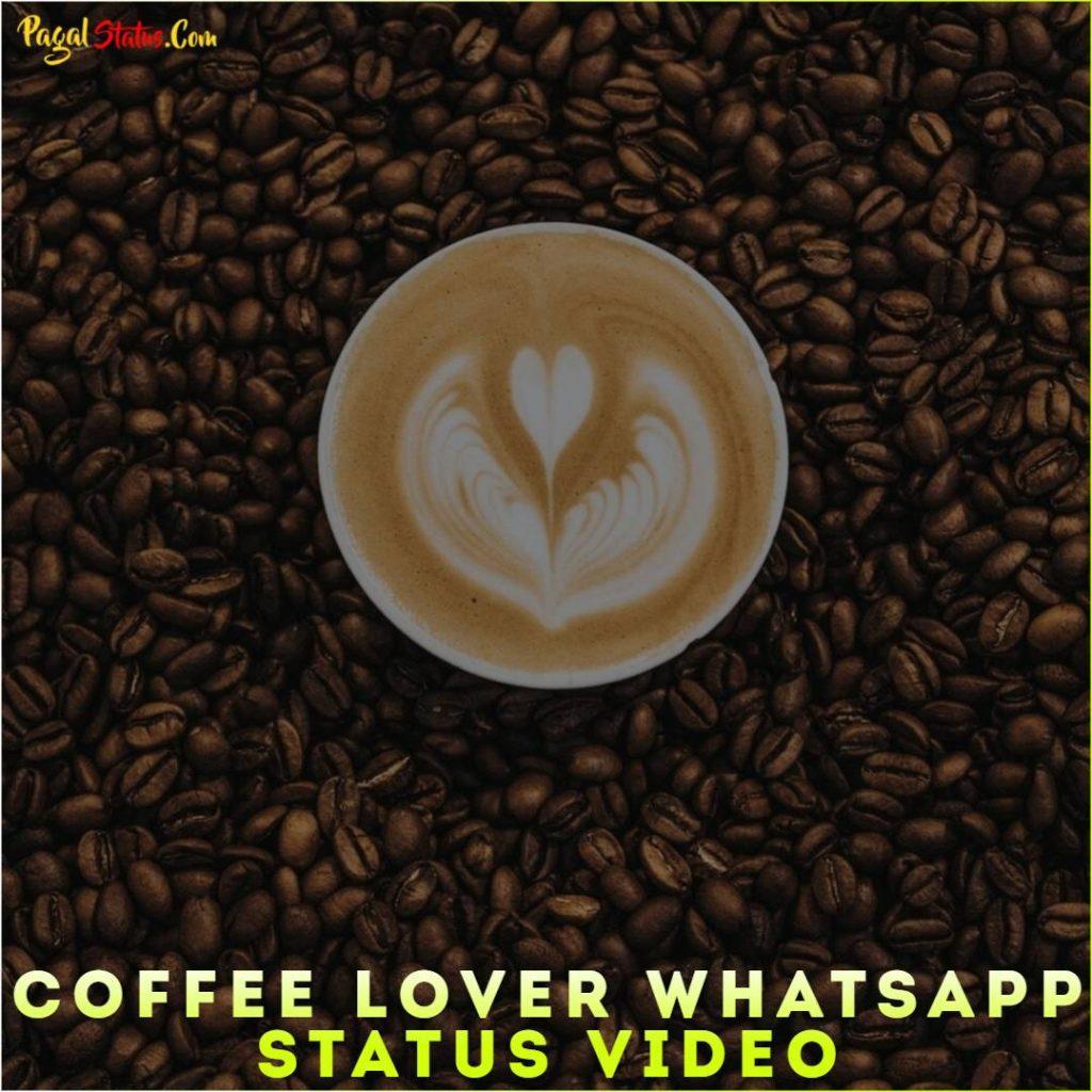Coffee Lover Whatsapp Status Video